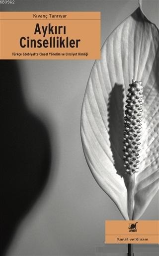 Aykırı Cinsellikler; Türkçe Edebiyat'ta Cinsel Yönelim ve Cinsiyet Kimliği