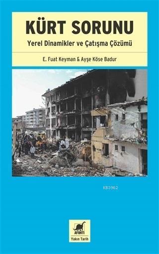 Kürt Sorunu; Yerel Dinamikler ve Çatışma Çözümü