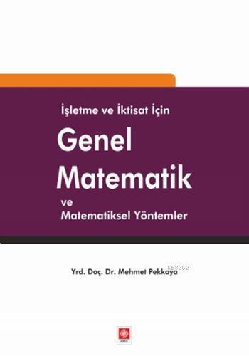İşletme ve İktisat için Genel Matematik; Ve Matematiksel Yöntemler