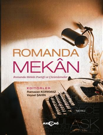 Romanda Mekan; Romanda Mekan Poetiği ve Çözümlemeler