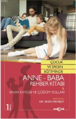 Çocuk ve Ergen Eğitiminde Anne - Baba Rehber Kitabı ve Sınav Kaygısı ve Çözüm Yolları