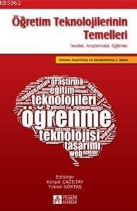 Öğretim Teknolojilerinin Temelleri; Teoriler Araştırmalar Eğilimler