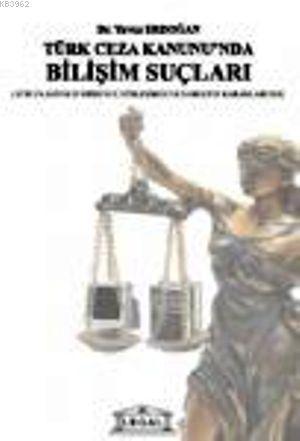 Türk Ceza Kanunu'nda Bilişim Suçları