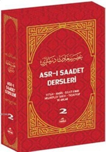 Asr-ı Saadet Dersleri 2 (Ciltli); Akaid- Tefsir- Siyer- İlmihal- Sahabe Hayatı- Temel Esaslar