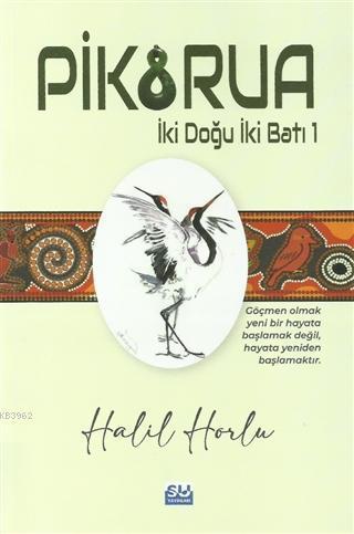 Pikorua; İki Doğu İki Batı -1