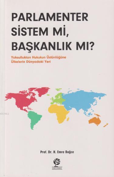 Parlamenter Sistem mi, Başkanlık mı?; Yoksulluktan Hukukun Üstünlüğüne Ülkelerin Dünyadaki Yeri