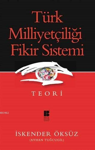 Türk Milliyetçiliği Fikir Sistemi; Teori