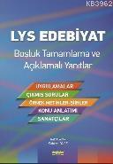 LYS Edebiyat : Boşluk Tamamlama ve Açıklamalı Yanıtlar; Uygulamalar - Çıkmış Sorular - Örnek Metinler, Şiirler - Konu Anlatımı - Sanatçılar