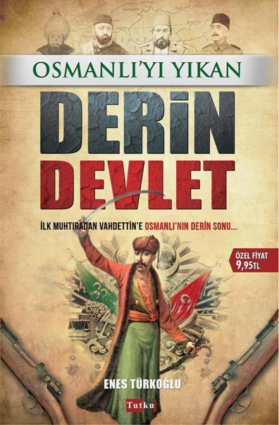 Osmanlı'yı Yıkan Derin Devlet