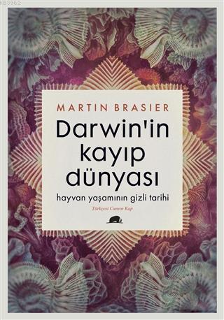 Darwin'in Kayıp Dünyası; Hayvan Yaşamının Gizli Tarihi