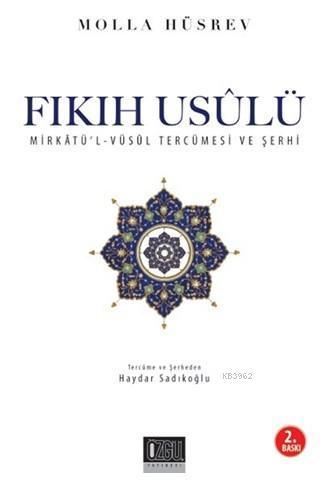Fıkıh Usulü (İthal Kağıt); Mirkat'ül-Vüsul Tercümesi ve Şerhi
