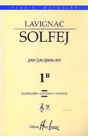 Lavignac Solfej 1B Şan Çalışmaları