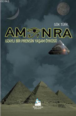 Amon Ra; Uzaylı Bir Prensin Yaşam Öyküsü