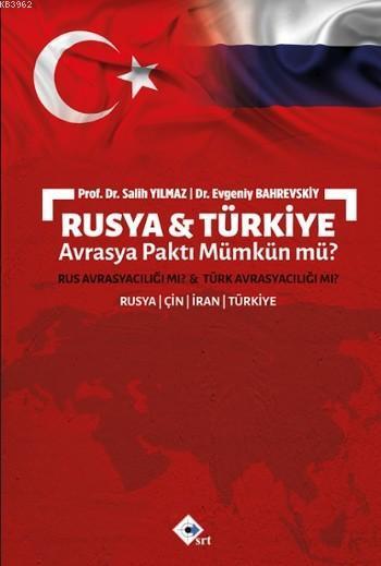 Rusya & Türkiye; Avrasya Paktı Mümkün mü?