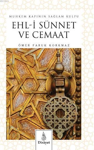Muhkem Kapının Sağlam Kulpu Ehli Sünnet ve Cemaat