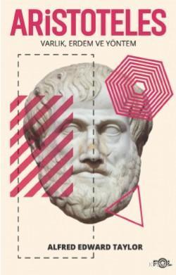 Aristoteles; Varlık, Erdem ve Yöntem