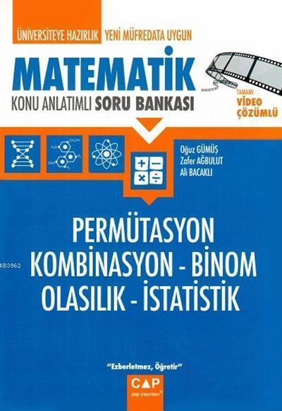 Çap Yayınları Üniversiteye Hazırlık Matematik Permütasyon Kombinasyon Binom Olasılık İstatistik Konu Anlatımlı Soru Bankası Çap