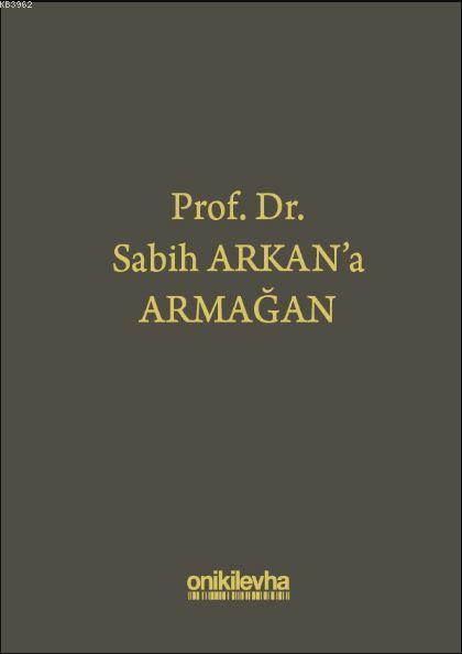 Prof. Dr. Sabih Arkan'a Armağan