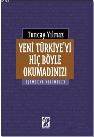 Yeni Türkiye'yi Hiç Böyle Okumadınız!; İçimdeki Kelimeler
