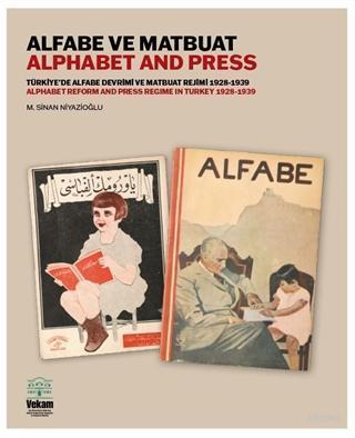 Alfabe ve Matbuat Türkiye'de Alfabe Devrimi ve Matbuat Rejimi 1928- 1939