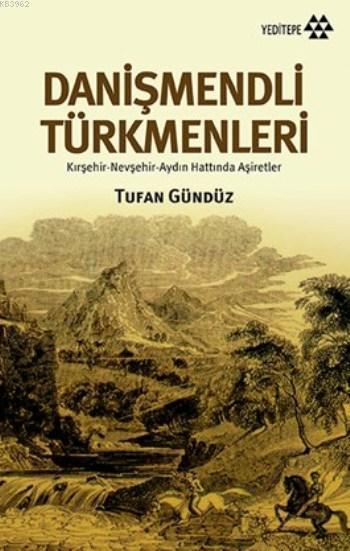 Danişmendli Türkmenleri; Kırşehir Nevşehir Aydın Hattında Aşiretler