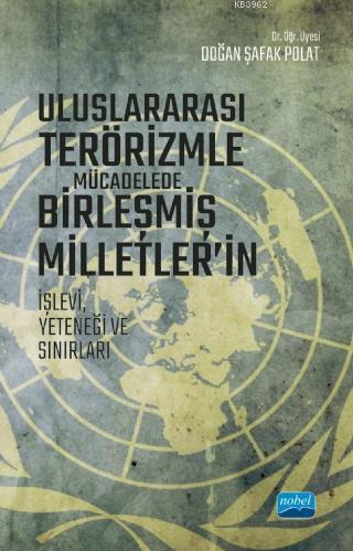 Uluslararası Terörizmle Mücadelede Birleşmiş Milletler'in İşlevi, Yeteneği ve Sınırları