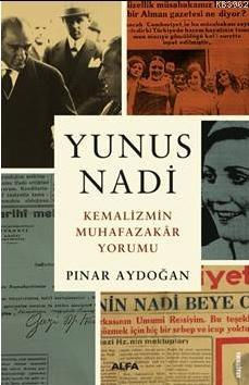 Yunus Nadi Kemalizimin Muhafazakar Yorumu
