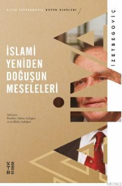 İslami Yeniden Doğuşun Meseleleri