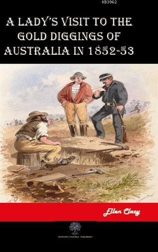 A Lady's Visit To The Gold Diggings Of Australia In 1852-53