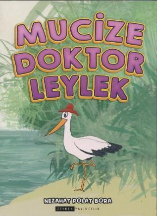 Mucize Doktor Leylek (Renkli- Resimli)