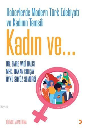 Haberlerde Modern Türk Edebiyatı ve Kadının Temsili Kadın ve...