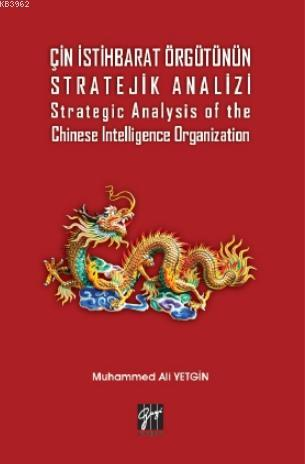 Çin İstihbarat Örgütünün Stratejik Analizi; Strategic Analysis of the Chinese Intelligence Organization