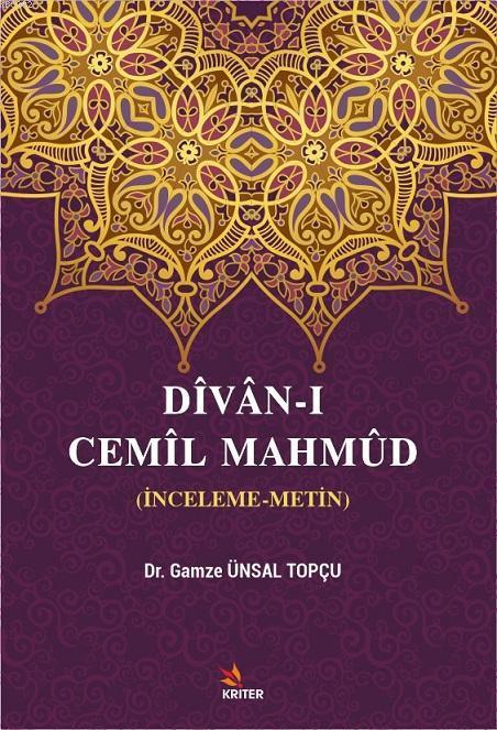Dîvân-ı Cemîl Mahmûd; (İnceleme-Metin)