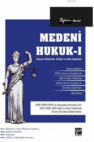 Reform Serisi Medeni Hukuk - I (Genel Hükümler) (Kişiler Hukuku-Aile Hukuku)