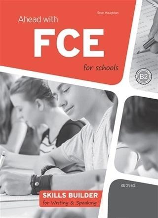 Ahead With FCE For Schools Skills Builder For Writing - Speaking