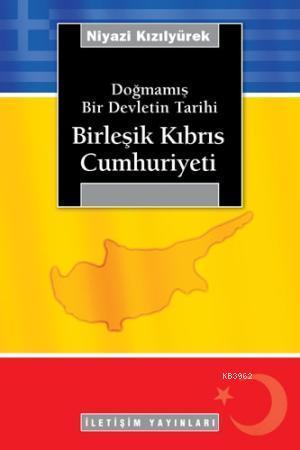 Doğmamış Bir Devletin Tarihi; Birleşik Kıbrıs Cumhuriyeti
