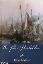 Bu Şehr-i Stambul Ki …; Osmanlının İstanbul Macerası