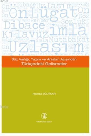 Söz Varlığı, Yazım ve Anlatım Açısından Türkçedeki Gelişmeler