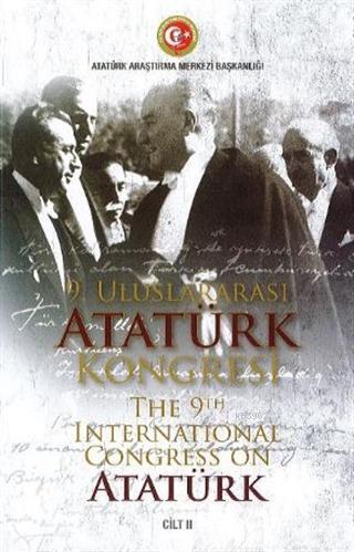 9. Uluslararası Atatürk Kongresi Cilt 2