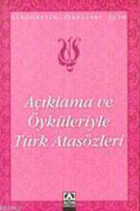 Açıklama ve Öyküleriyle Türk Atasözleri; İlköğretim Okulları İçin