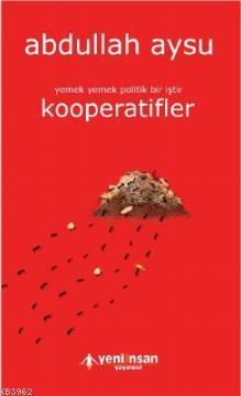Kooperatifler; Yemek Yemek Politik Bir İştir