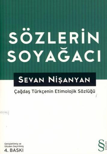 Sözlerin Soyağacı (Ciltli); Çağdaş Türkçe'nin Etnolojik Sözlüğü