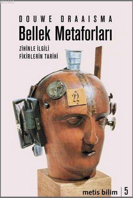Bellek Metaforları; Zihinle İlgili Fikirlerin Tarihi