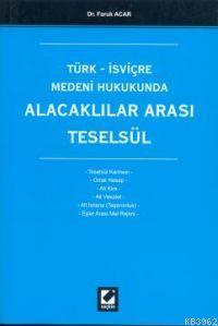 Türk İsviçre Medeni Hukukunda; Alacaklılar Arası Teselsül