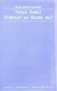 Yahya Kemal Rimbaud´yu Okudu Mu?
