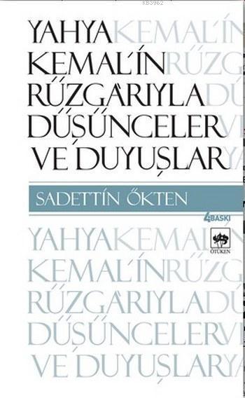 Yahya Kemal'in Rüzgarıyle; Düşünceler ve Duyuşlar