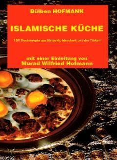 Islamische Küche; Almanca Yemek Kitabı (kuşe kâğıt, 4 renk baskı, karton kapak)