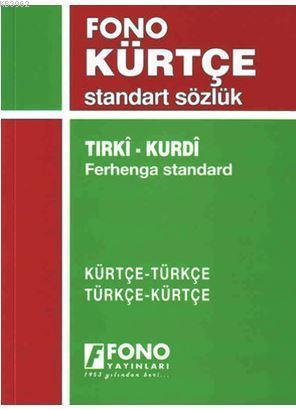 Kürtçe/Türkçe - Türkçe/Kürtçe Standart Sözlük; Tırki-Kurdi Ferhenga Standart