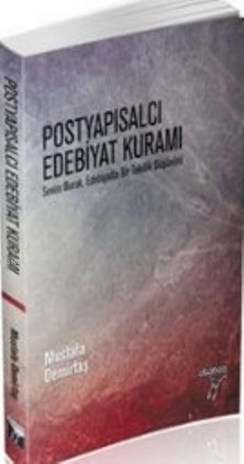 Postyapısalcı Edebiyat Kuramı; Sevim Burak Bir Tekillik Düşünürü