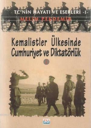 Kemalistler Ülkesinde Cumhuriyet ve Diktatörlük 1
